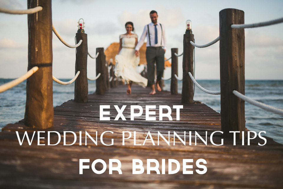 Expert Wedding Planning Tips For Brides